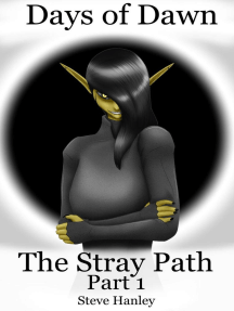 Days of Dawn 7: The Stray Path - Part 1: Days of Dawn, #7