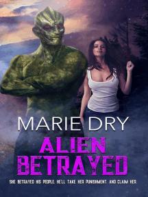 Alien Betrayed: Zyrgin Warriors Book 3