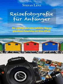 Reisefotografie für Anfänger: Fotografieren lernen, #1