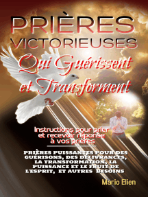 Prières victorieuses qui guérissent et transforment