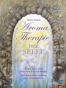 Aromatherapie der Seele: Neun Tore zur inneren Entwicklung mit Räucherstoffen und Aromaölen