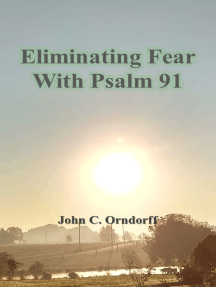 Eliminating Fear with Psalm 91