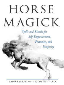 Horse Magick: Spells and Rituals for Self-Empowerment, Protection, and Prosperity