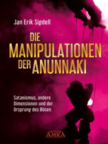 DIE MANIPULATIONEN DER ANUNNAKI: Satanismus, andere Dimensionen und der Ursprung des Bösen