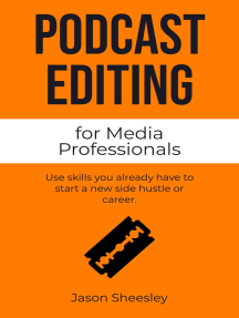 Podcast Editing for Media Professionals