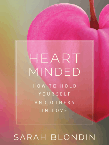 Heart Minded: How to Hold Yourself and Others in Love
