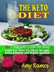 The Keto Diet:: 80+ Complete Guide For Maxi High-Fat Diet to Shed Weight,Boost Immune and Regain Stamina For a Healthy Life