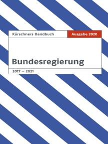 Kürschners Handbuch Bundesregierung: Ausgabe 2020