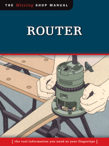 Router (Missing Shop Manual): The Tool Information You Need at Your Fingertips