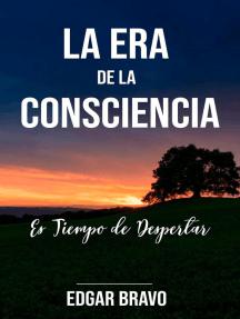 La Era de La Consciencia: La Era de la Consciencia, #1