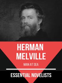 Essential Novelists - Herman Melville: man at sea