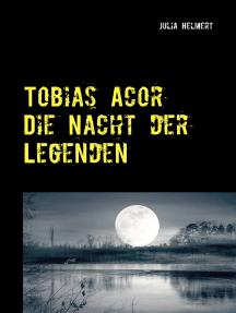 Tobias Acor: Die Nacht der Legenden