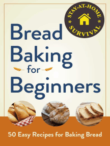Bread Baking for Beginners: 50 Easy Recipes for Baking Bread