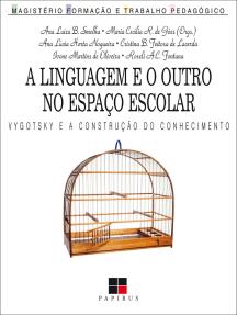 Linguagem e o outro no espaço escolar (A):: Vygotsky e a construção do conhecimento