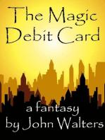 The Magic Debit Card