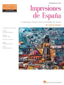 Impresiones de Espana: Composer Showcase Hal Leonard Student Piano Library Intermediate Level