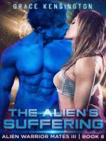 The Alien's Suffering