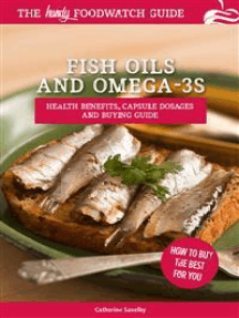 Fish Oils and Omega-3s: Health Benefits, Capsule Dosages and Buying Guide