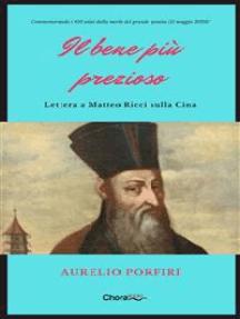 Il bene più prezioso: Lettera a Matteo Ricci sulla Cina