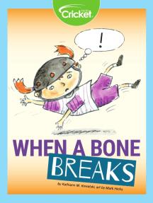 When a Bone Breaks