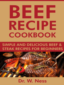 Beef Recipe Cookbook: Simple and Delicious Beef & Steak Recipes for Beginners