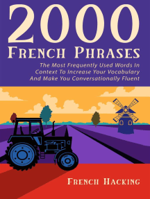 2000 French Phrases - The most frequently used words in context to increase your vocabulary and make you conversationally fluent: French For Beginners