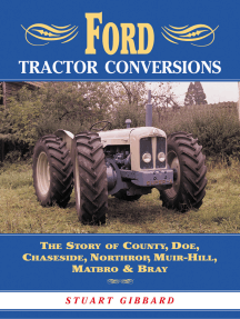 Ford Tractor Conversions: The Story of County, DOE, Chaseside, Northrop, Muir-Hill, Matbro & Bray