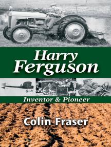 Harry Ferguson: Inventor and Pioneer