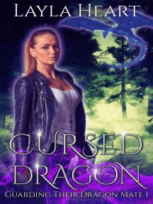 Cursed Dragon: Guarding Their Dragon Mate, #1