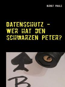 Datenschutz - Wer hat den schwarzen Peter?: Aufgabenverteilung im Datenschutzmanagement