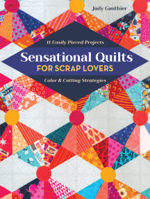 Sensational Quilts for Scrap Lovers: 11 Easily Pieced Projects; Color & Cutting Strategies