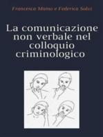 La comunicazione non verbale nel colloquio criminologico