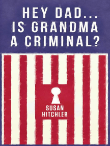 Hey Dad...Is Grandma A Criminal?