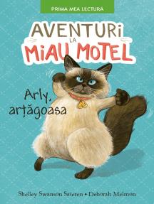 Aventuri la Miau Motel: Arly, Artagoasa