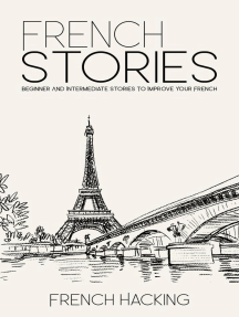 French Stories - Beginner And Intermediate Short Stories To Improve Your French