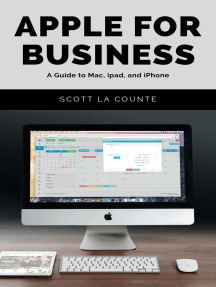 Apple For Business: A Guide to Mac, iPad, and iPhone