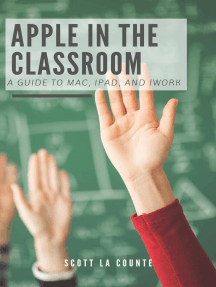 Apple In the Classroom: A Guide to Mac, iPad, and iWork