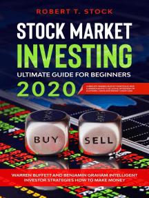 Stock Market Investing Ultimate Guide For Beginners in 2020: Warren Buffett and Benjamin Graham Intelligent Investor Strategies How to Make Money: Stock Market Investing Ultimate Guide For Beginners, #1