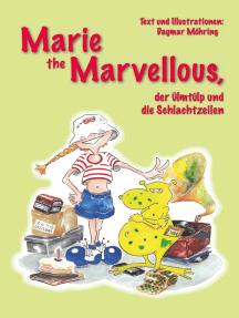 Marie the Marvellous: Der Ülmtülp und die Schlachtzeilen