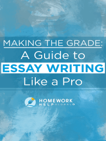 Making The Grade: A Guide to Essay Writing Like a Pro