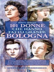 101 donne che hanno fatto grande Bologna