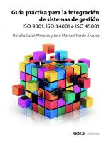 Guía práctica para la integración de sistemas de gestión: ISO 9001, ISO 14001 e ISO 45001