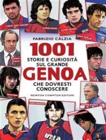 1001 storie e curiosità sul grande Genoa che dovresti conoscere