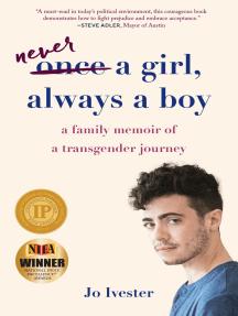 Once a Girl, Always a Boy: A Family Memoir of a Transgender Journey