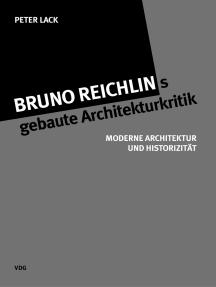 Bruno Reichlings gebaute Architekturkritik: Moderne Architektur und Historizität