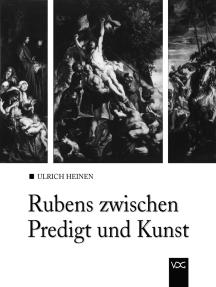 Rubens zwischen Predigt und Kunst: Der Hochaltar für die Walburgiskirche in Antwerpen