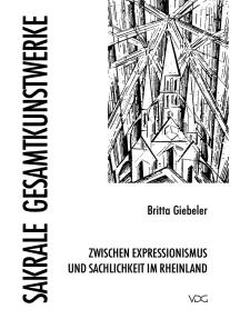 Sakrale Gesamtkunstwerke zwischen Expressionismus und Sachlichkeit in Rheinland
