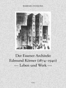 Der Essener Achitekt Edmund Körner (1874–1940): Leben und Werk