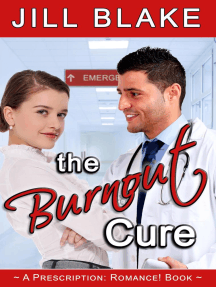 The Burnout Cure: A Prescription: Romance! Book