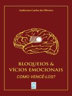 BLOQUEIOS & VÍCIOS EMOCIONAIS: COMO VENCÊ-LOS?